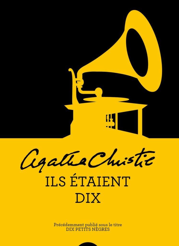 Image de la couverture du livre ils étaient 10. Le couverture est composé d'un gramophone mis en valeur par une couleur claire sur du noir très sombre. En-dessous de celui-ci est noté le nom de l'auteure Agatha Christie suivi du titre du livre : Ils étaient dix.